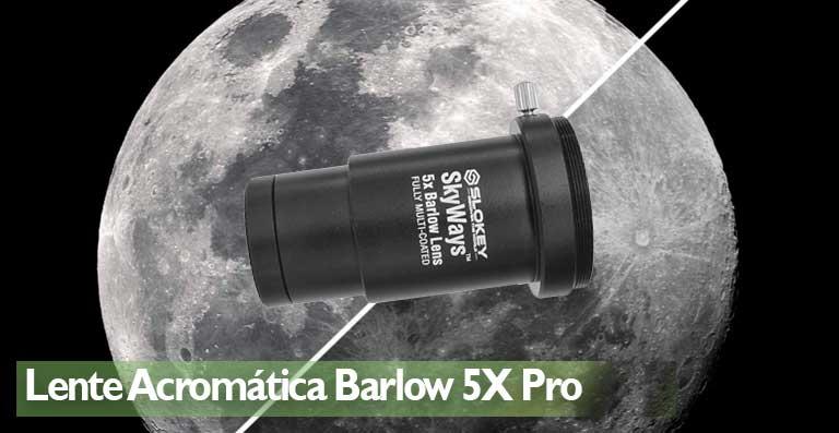 Lente Acromática Barlow 5X Pro